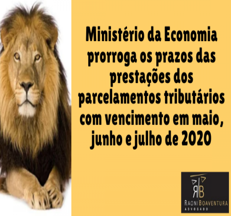 Ministério da Economia prorroga os prazos das prestações dos parcelamentos tributários com vencimento em maio, junho e julho de 2020
