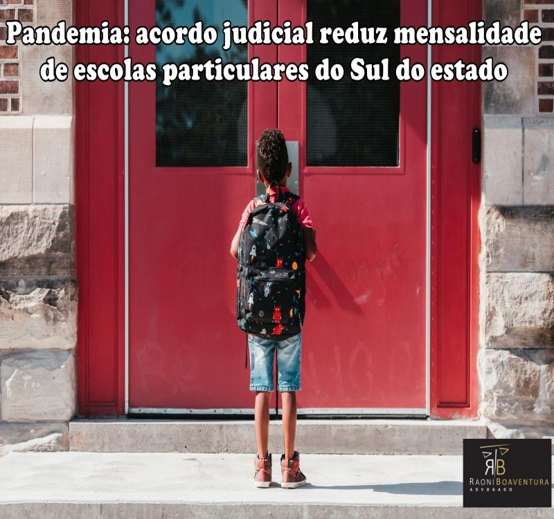Pandemia: acordo judicial reduz mensalidade de escolas particulares do Sul do estado