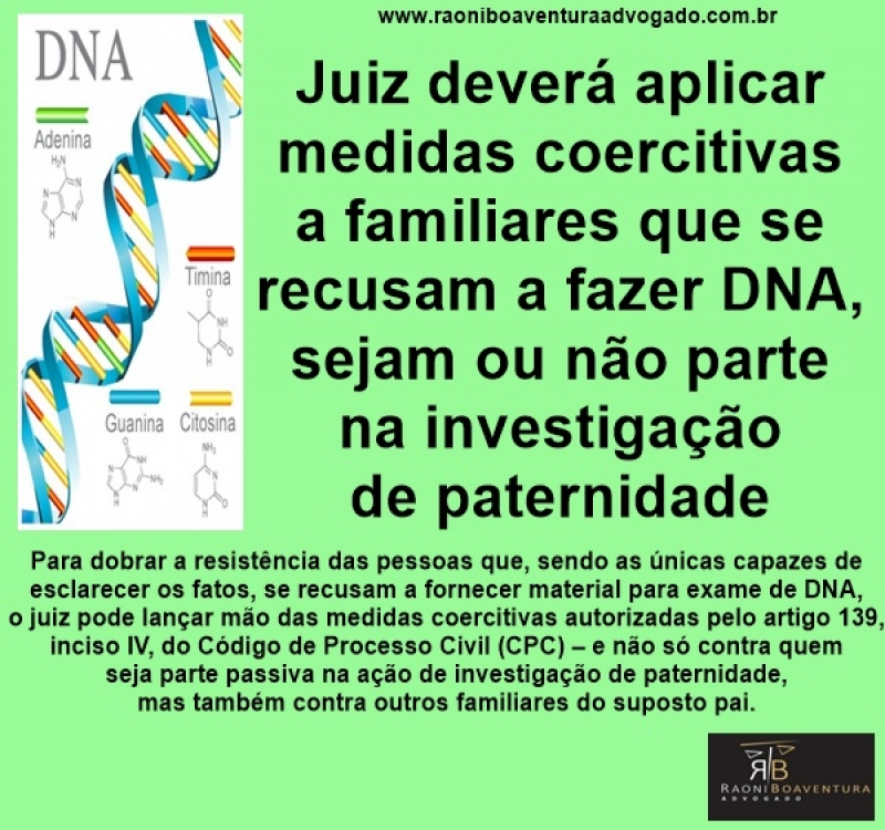 Juiz deverá aplicar medidas coercitivas a familiares que se recusam a fazer DNA, sejam ou não parte na investigação de paternidade