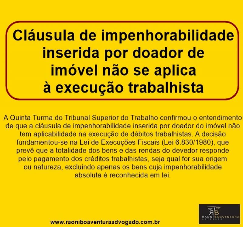 Cláusula de impenhorabilidade inserida por doador de imóvel não se aplica à execução trabalhista