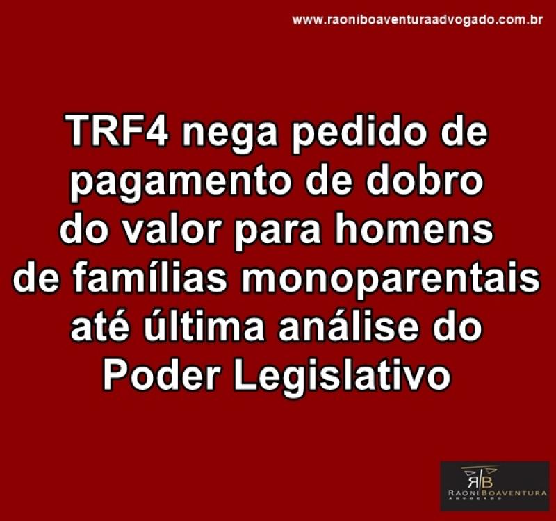 TRF4 nega pedido de pagamento de dobro do valor para homens de famílias monoparentais até última análise do Poder Legislativo
