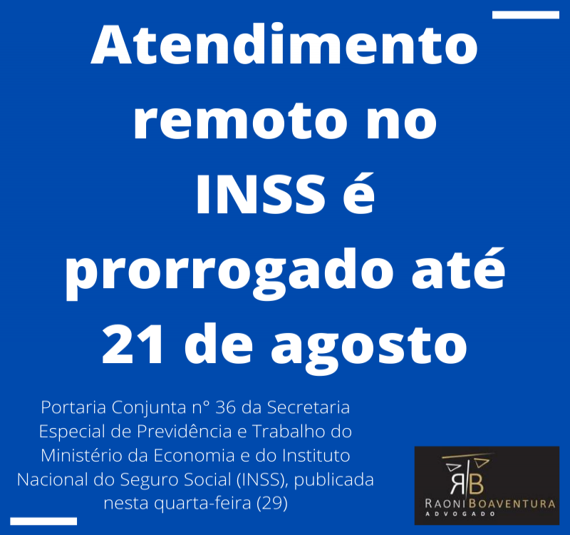Atendimento remoto no INSS é prorrogado até 21 de agosto